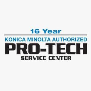 16 years Konica Minolta Authorized Pro-Tech Service Center