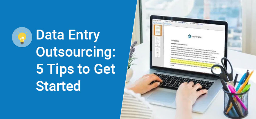Data Entry Outsourcing: How To Get Started In 5 Easy Steps