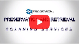 Preservation & Retrieval Scanning Services - Tronitech, Inc
